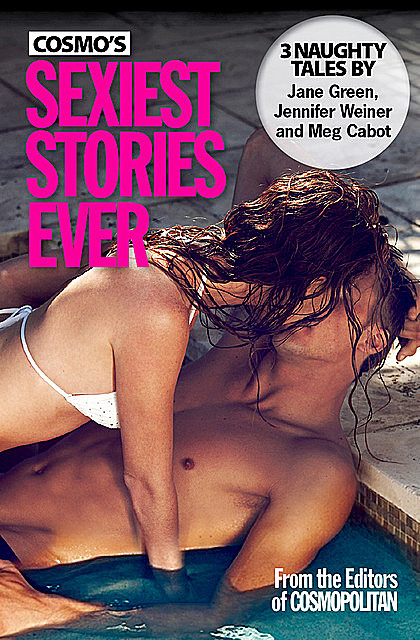 Cosmo's Sexiest Stories Ever, Meg Cabot, Jennifer Weiner, Jane Green