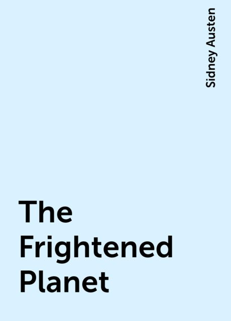 The Frightened Planet, Sidney Austen