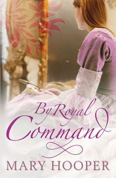 By Royal Command, Mary Hooper