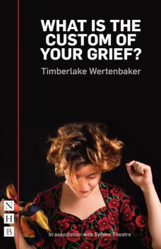 What is the Custom of Your Grief? (NHB Modern Plays), Timberlake Wertenbaker
