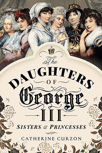 The Daughters of George III, Catherine Curzon