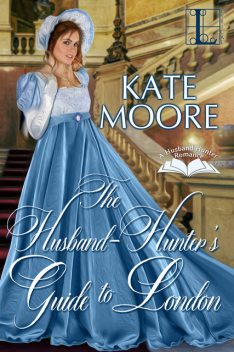 The Husband Hunter's Guide to London, Kate Moore