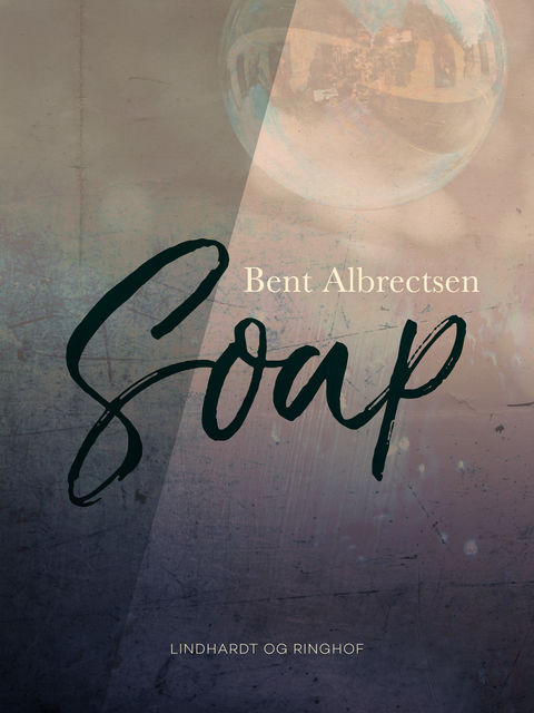 Soap, Bent Albrectsen