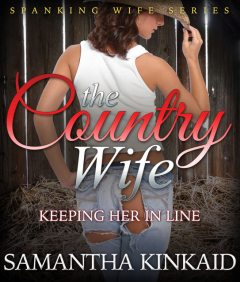 The Country Wife, Samantha Kinkaid