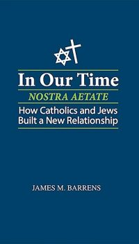 In Our Time (Nostra Aetate), James M. Barrens
