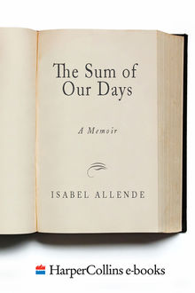 The Sum of Our Days, Isabel Allende