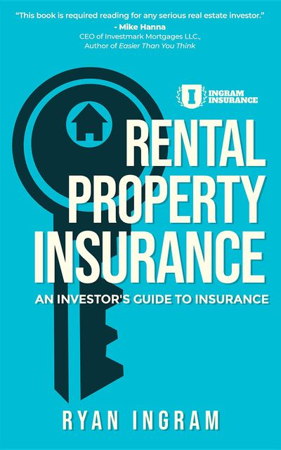 Rental Property Insurance, Ryan A Ingram
