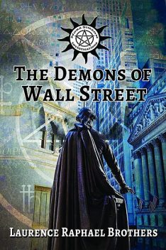 The Demons of Wall Street, Laurence Raphael Brothers