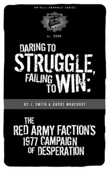 Daring to Struggle, Failing to Win, Smith, André Moncourt