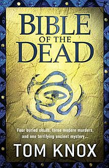 Bible of the Dead, Tom Knox