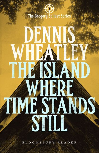 The Island Where Time Stands Still, Dennis Wheatley