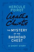 The Mystery of the Baghdad Chest, Agatha Christie