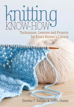 Knitting Know-How, Judith Durant, Dorothy T. Ratigan