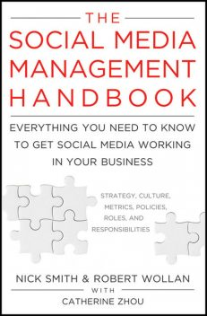 The Social Media Management Handbook, Catherine Zhou, Nick Smith, Robert Wollan