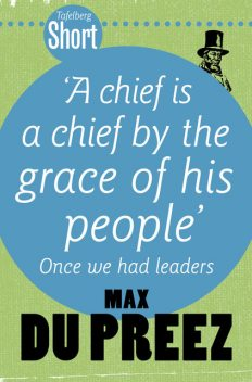 Tafelberg Short: A chief is a chief by the grace of his people, Max du Preez