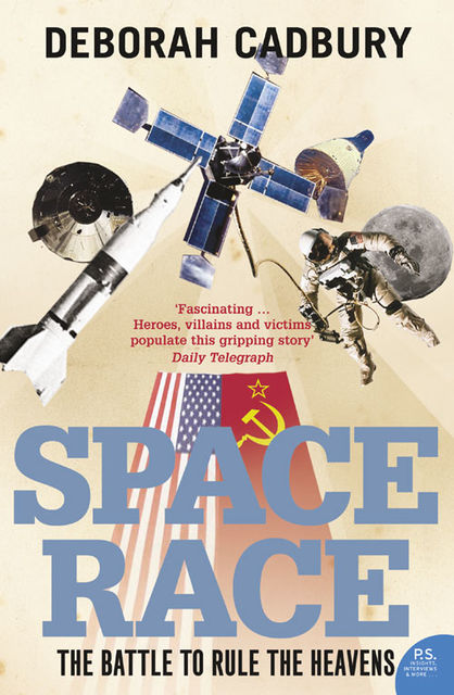 Space Race: The Battle to Rule the Heavens (text only edition), Deborah Cadbury