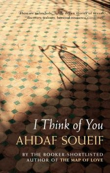 I Think of You, Ahdaf Soueif