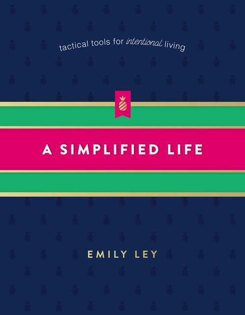 A Simplified Life, Emily Ley