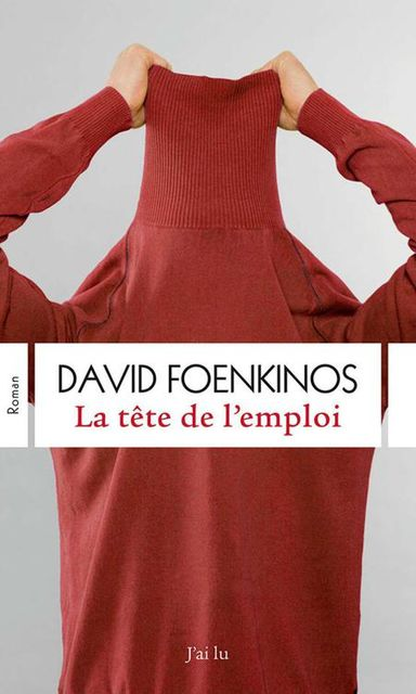 La tête de l'emploi (SEMI-POCHE LITT) (French Edition), David Foenkinos