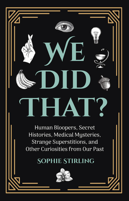 We Did That, Sophie Stirling