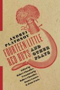 Fourteen Little Red Huts and Other Plays, Andrei Platonov