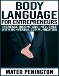 Body Language for Entrepreneurs, Mateo Penington