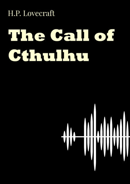 The Call of Cthulhu, Howard Lovecraft