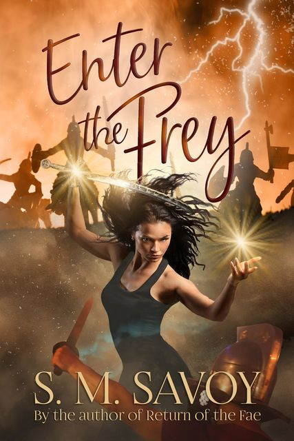 Enter the Frey, Shelley M. Savoy