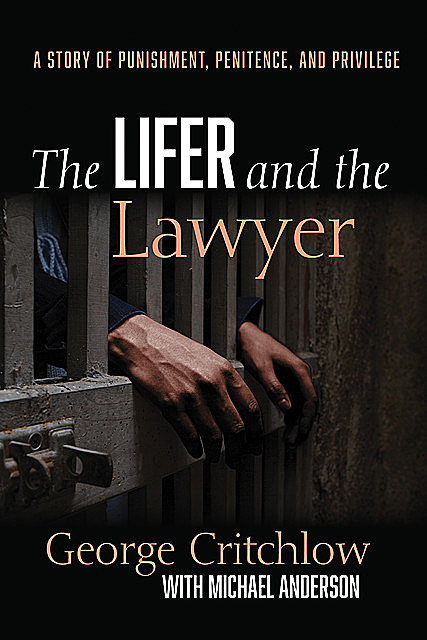 The Lifer and the Lawyer, Michael Anderson, George Critchlow