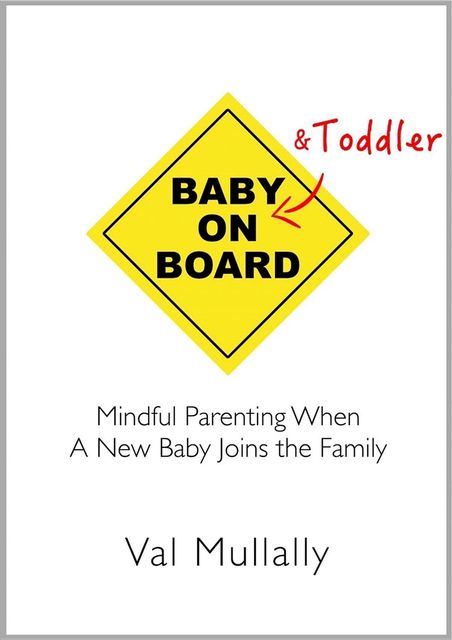 Baby and Toddler on Board, Val Mullally