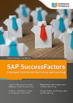 Schnelleinstieg SAP SuccessFactors – Employee Central mit Recruiting und Learning, Udo Walsch, Endrejat Stefan