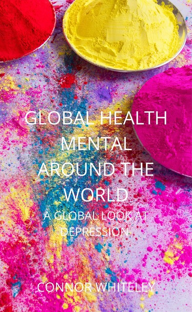 Global Mental Health Around The World, Connor Whiteley