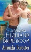 Wrong Highland Bridegroom, Amanda Forester