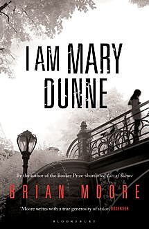 I am Mary Dunne, Brian Moore