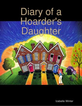Diary of a Hoarder's Daughter, Izabelle Winter
