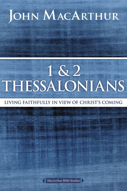 1 and 2 Thessalonians and Titus, John MacArthur
