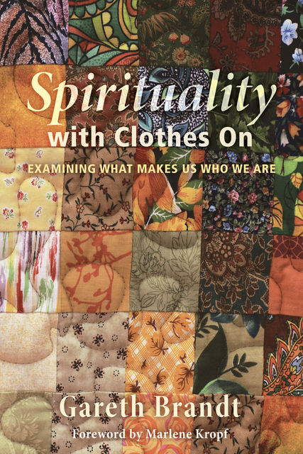 Spirituality with Clothes On, Gareth Brandt