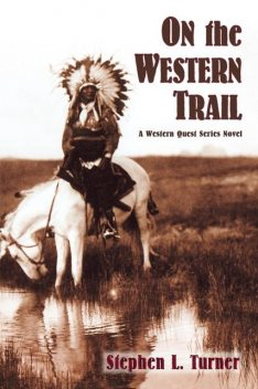 On the Western Trail, Stephen L.Turner