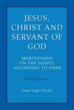 Jesus, Christ and Servant of God, David Johnson