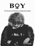 Boy – The Drives and Desires of Masculine Dykes – No. 1, Loren Stone