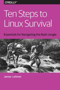 Ten Steps to Linux Survival, Jim Lehmer