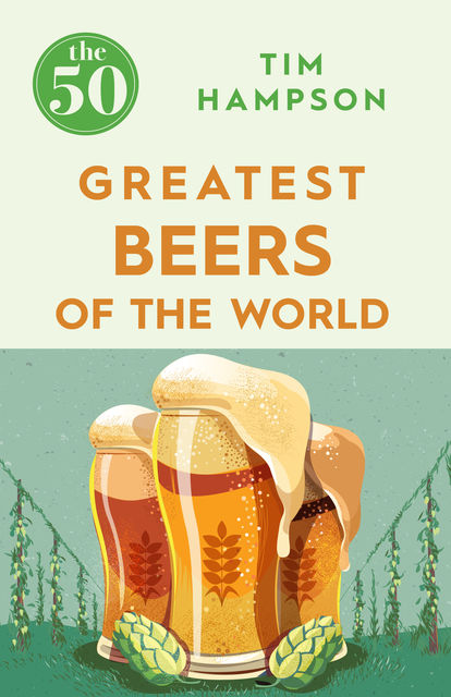 The 50 Greatest Beers of the World, Tim Hampson