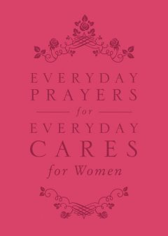 Everyday Prayers for Everyday Cares for Women, David Cook