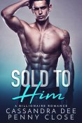 Sold to Him, Cassandra Dee, Penny Close