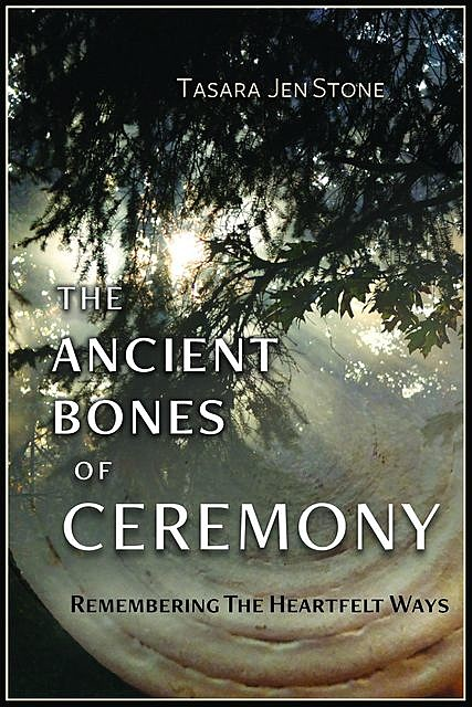 The Ancient Bones of Ceremony, Tasara Stone