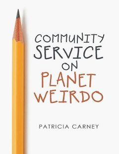 Community Service On Planet Weirdo, Patricia Carney