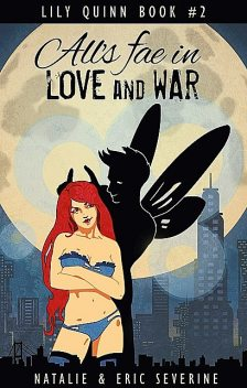 All's Fae in Love and War, Eric Severine, Natalie Severine