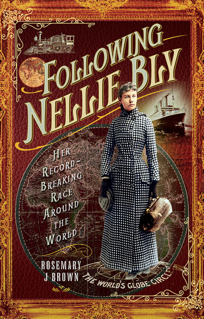 Following Nellie Bly, Rosemary Brown