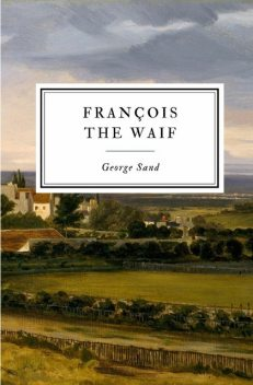 François the Waif, George Sand