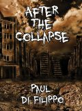 After the Collapse, Paul Di Filippo